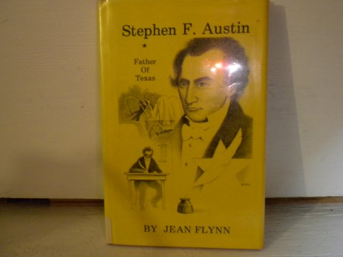 Stephen F. Austin, the Father of Texas (Stories for Young Americans): Flynn, Jean