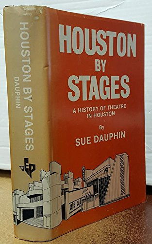 Houston by Stages A History of Theatre in Houston: Dauphin, Sue