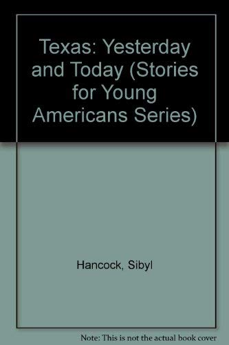9780890153048: Texas: Yesterday and Today (Stories for Young Americans Series)