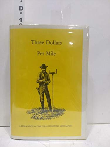 9780890153185: Three Dollars Per Mile Accounts of Early Surveying in Texas