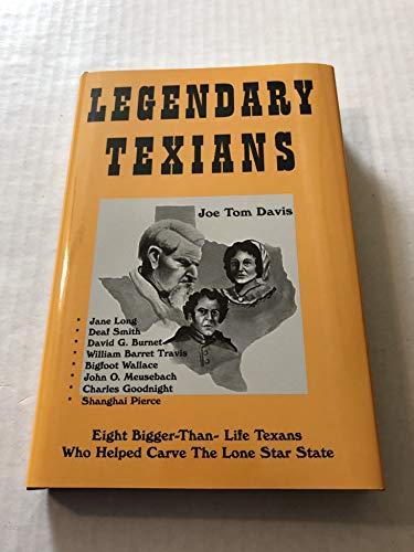 Legendary Texians (Legendary Texans) Volume One: Joe Tom Davis