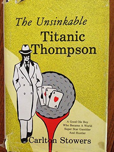 9780890153406: Unsinkable Titanic Thompson