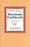 South Texas Mexican Cookbook: Garza, Lucy M.