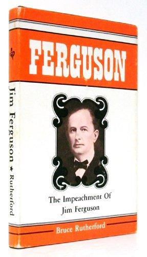 9780890153864: The Impeachment of Jim Ferguson