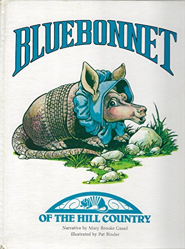 9780890153956: Bluebonnet of the Hill Country