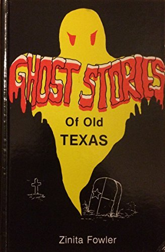 Ghost Stories of Old Texas: Zinita Fowler