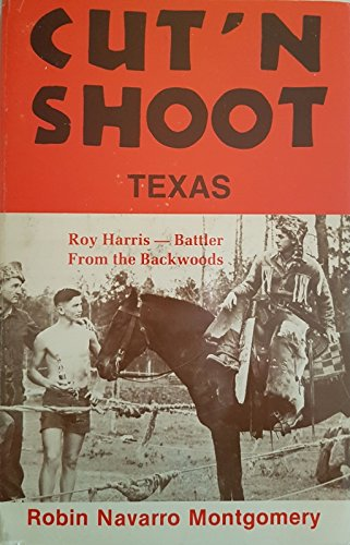 9780890154298: Cut'N'Shoot, Texas: The Roy Harris Story