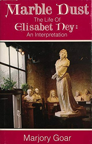 9780890154304: Marble Dust: The Life of Elisabet Ney