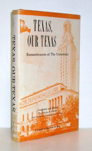 Texas Our Texas: Garner, Bryan A.