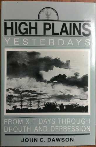 9780890155165: High Plains Yesterdays: From XIT Days Through Drouth and Depression