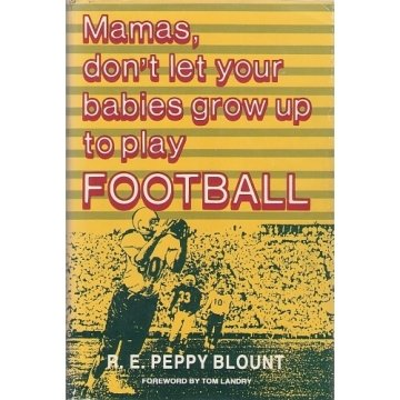 Mamas, Don't Let Your Babies Grow Up to Play Football: R. E. Peppy Blount