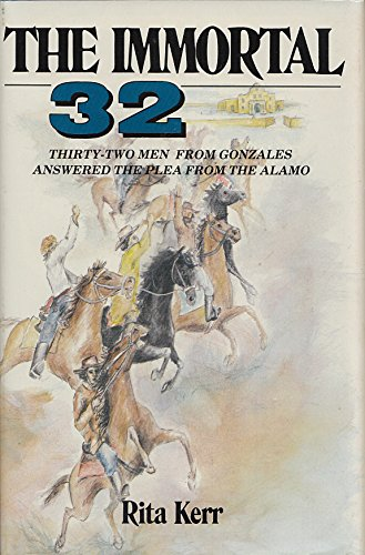 9780890155387: The Immortal 32: Thirty-Two Men from Gonzales Answered the Plea from the Alamo