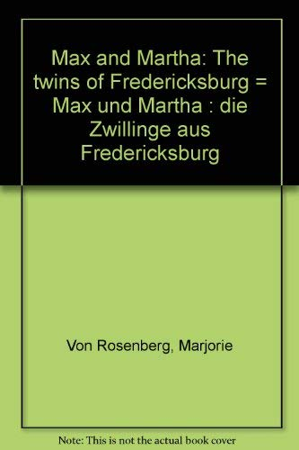 9780890155394: Max and Martha: The twins of Fredericksburg = Max und Martha : die Zwillinge aus Fredericksburg