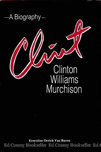 9780890155493: Clint: Clinton Williams Murchison : A Biography