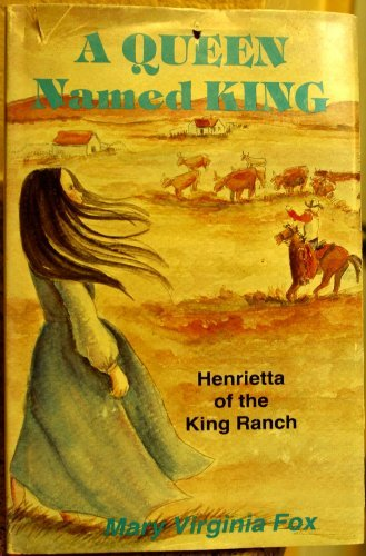 9780890155622: A Queen Named King: Henrietta of the King Ranch (Stories for Young Americans Series)