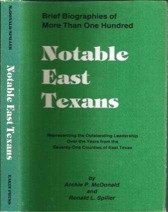 Notable East Texans (9780890155646) by McDonald, Archie P.; Spiller, Ronald L.