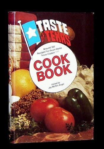9780890156216: Taste of Texas Cookbook: Around 300 Recipes for Down Home Texas Cookin