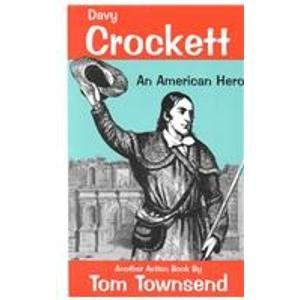Davy Crockett: An American Hero: Tom Townsend