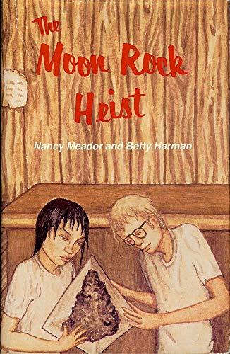 The Moon Rock Heist: Harman, Betty, Meador,