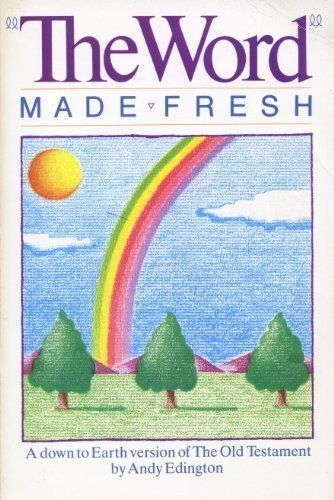 9780890156810: The Word Made Fresh: A Down to Earth Version of the Bible
