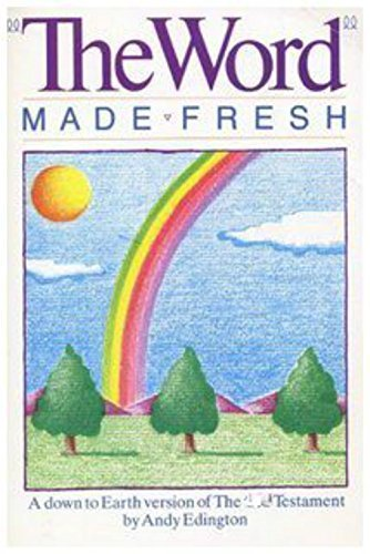 9780890156827: 002: The Word Made Fresh: A Down to Earth Version of the New Testament