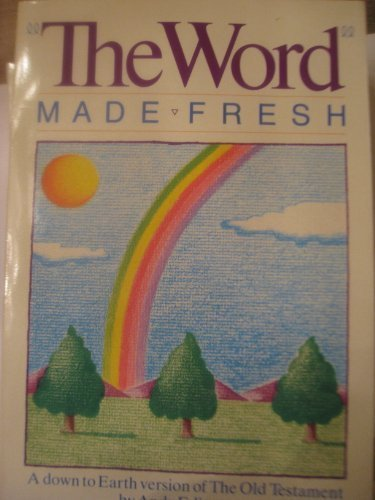 9780890156834: The Word Made Fresh: A Down to Earth Version of the Old and the New Testament (2 Volume Set)