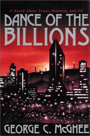 9780890156926: Dance of the Billions: A Novel About Texas, Houston, and Oil
