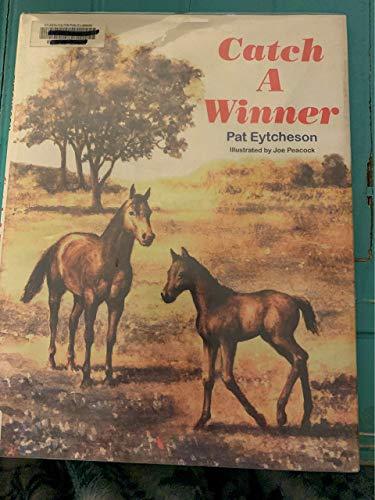 Catch a Winner: Eytcheson, Pat;Peacock, Joe
