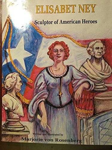 9780890157473: Elisabet Ney: Sculptor of American Heroes