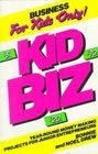 9780890157497: Kid Biz: Year Round Money-Making Projects for Young Entrepreneurs