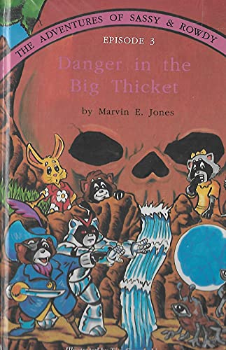 9780890157527: Danger in the Big Thicket (Adventures of Sassy and Rowdy)