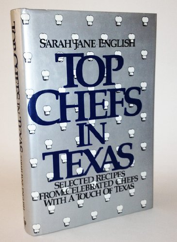 """TOP CHEFS IN TEXAS: Recipes From Celebrated """"Tocques"""" With a Touch of Texas: English, ..."""