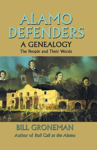 Alamo Defenders -- A Genealogy: The People and Their Words