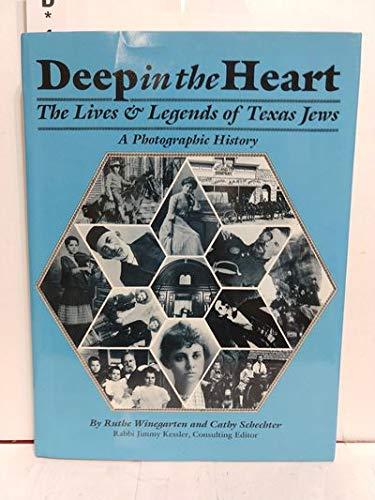 DEEP IN THE HEART- THE LIVES & LEGENDS OF TEXAS JEWS: RUTHE WEINGARTEN AND CATHY SCHECHTER
