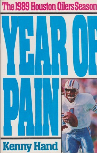 The Year of Pain The 1989 Houston Oilers Season: Hand, Kenny