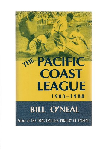Pacific Coast League, 1903-1988 (0890157766) by Bill O'Neal