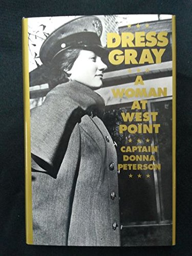 Dress Gray: a Woman at West Point: Peterson, Donna