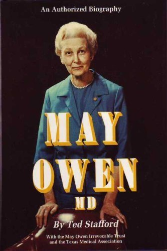 May Owen, M.D.: The Authorized Biography: Stafford, Ted