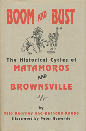 9780890158142: Boom and Bust: The Historical Cycles of Matamoros and Brownsville