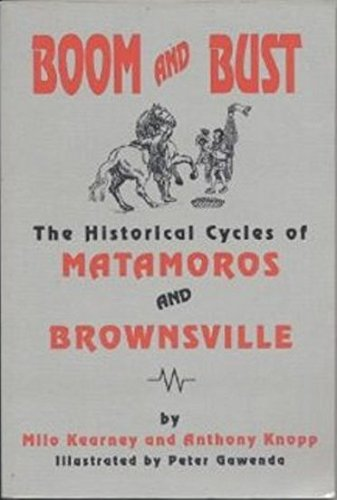 9780890158159: Boom and Bust: The Historical Cycles of Matamoros and Brownsville