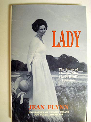 9780890158210: Lady: The Story of Claudia Alta (Lady Bird Johnson, Texas' First Lady)