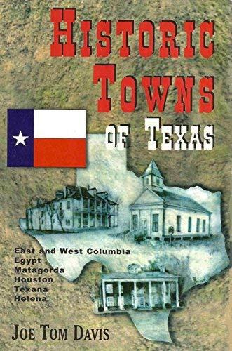 Historic Towns of Texas: Houston, Texana, Helena,: Davis, Joe Tom