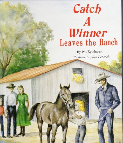 9780890158289: Catch a Winner Leaves the Ranch