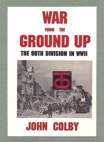 9780890158449: War from the Ground Up: The Ninetieth Division in Ww II