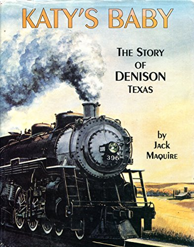 Katy's baby: The story of Denison, Texas: Maguire, Jack