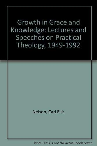 9780890158746: Growth in Grace and Knowledge: Lectures and Speeches on Practical Theology, 1949-1992