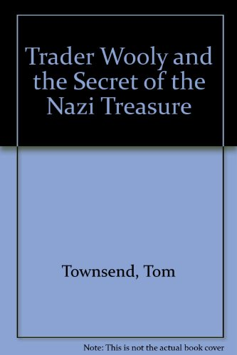 9780890158937: Trader Wooly and the Secret of the Nazi Treasure