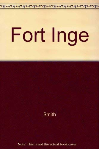 Fort Inge: Sharps, Spurs, and Sabers on the Texas Frontier 1849-1869 (Inscribed By Author): Smith, ...