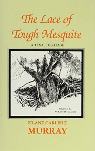 The Lace of Tough Mesquite: A Texas Heritage: Murray, E'Lane Carlisle