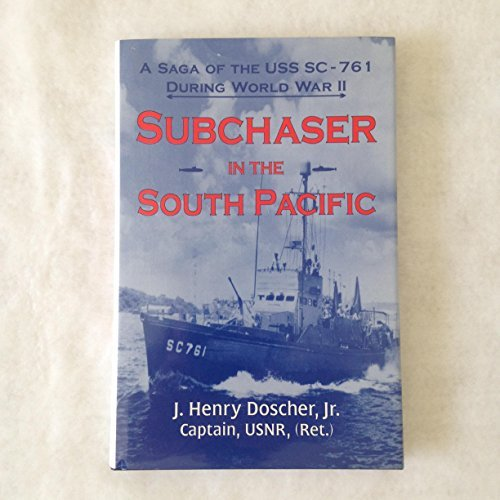 9780890159477: Subchaser in the South Pacific: A Saga of the USS SC-761 During World War II